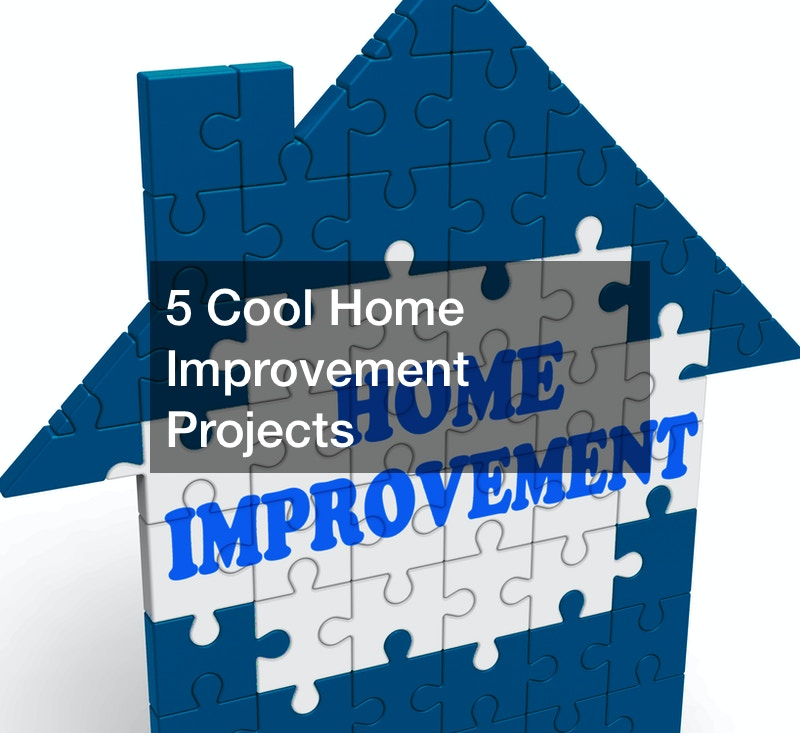 cool home improvement projects